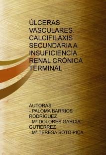 ÚLCERAS VASCULARES.CALCIFILAXIS SECUNDARIA A INSUFICIENCIA RENAL CRÓNICA TERMINAL