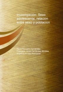 Investigación: Sexo adolescente, relacion entre sexo y poblacion