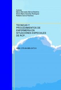 TECNICAS Y PROCEDIMIENTOS DE ENFERMERIA EN SITUACIONES ESPECIALES DE RCP