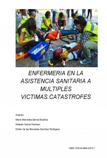 ENFERMERIA EN LA ASISTENCIA SANITARIA A MULTIPLES VICTIMAS. CATASTROFES