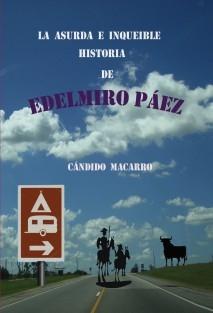 La asurda e inqueible historia de Edelmiro Páez