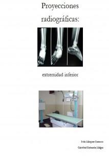 Proyecciones radiográficas: Extremidad Inferior