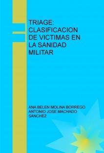 TRIAGE: CLASIFICACION DE VICTIMAS EN LA SANIDAD MILITAR