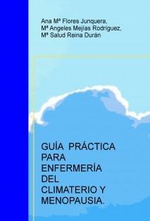 GUÍA PRÁCTICA PARA ENFERMERÍA DEL CLIMATERIO Y MENOPAUSIA.
