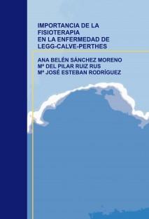 IMPORTANCIA DE LA FISIOTERAPIA EN LA ENFERMEDAD DE LEGG-CALVE-PERTHES