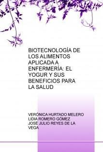 BIOTECNOLOGÍA DE LOS ALIMENTOS APLICADA A ENFERMERÍA: EL YOGUR Y SUS BENEFICIOS PARA LA SALUD