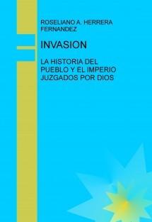 INVASION: LA HISTORIA DEL PUEBLO Y EL IMPERIO JUZGADOS POR DIOS