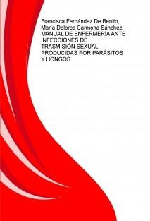 MANUAL DE ENFERMERÍA ANTE INFECCIONES DE TRASMISIÓN SEXUAL PRODUCIDAS POR PARÁSITOS Y HONGOS.