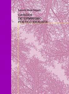 CAYADOS DETERMINISMO POÉTICO IDEALISTA