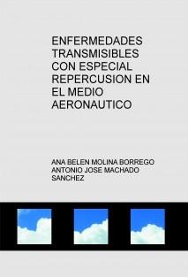 ENFERMEDADES TRANSMISIBLES CON ESPECIAL REPERCUSION EN EL MEDIO AERONAUTICO