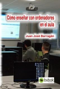 Cómo enseñar con ordenadores en el aula