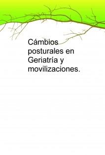 Cámbios posturales en Geriatría y movilizaciones.