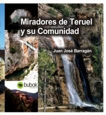 Miradores de Teruel y su Comunidad