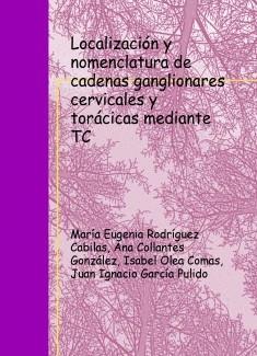 Localización y nomenclatura de cadenas ganglionares cervicales y torácicas mediante TC