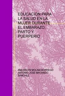 EDUCACION PARA LA SALUD EN LA MUJER DURANTE EL EMBARAZO, PARTO Y PUERPERIO