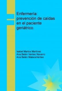 Enfermería: prevención de caídas en el paciente geriátrico.