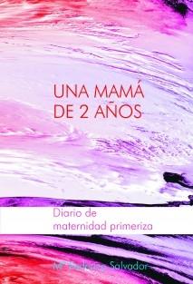 UNA MAMÁ DE 2 AÑOS Diario de maternidad primeriza