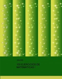 100 EJERCICIOS DE MATEMÁTICAS I