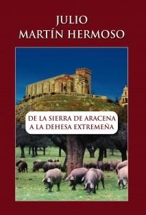 DE LA SIERRA DE ARACENA A LA DEHESA EXTREMEÑA