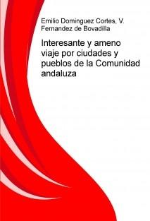 Interesante y ameno viaje por ciudades y pueblos de la Comunidad andaluza