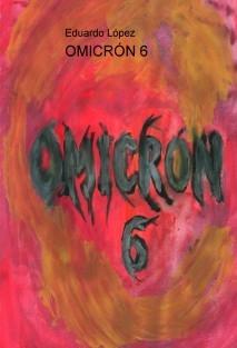 OMICRÓN 6