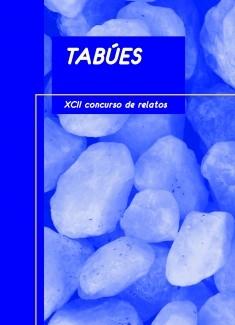 XCII Edición del concurso de relato: TABÚES