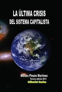 LA ÚLTIMA CRISIS DEL SISTEMA CAPITALISTA