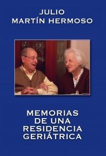 MEMORIAS DE UNA RESIDENCIA GERIÁTRICA