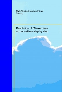 Resolution of 59 exercises on derivatives step by step