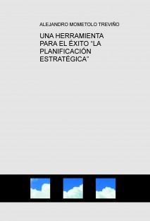 """UNA HERRAMIENTA PARA EL ÉXITO """"LA PLANIFICACIÓN ESTRATÉGICA"""""""