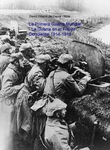 La Primera Guerra Mundial - La Guerra en el Frente Occidental 1914-1918