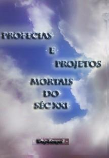Profecias e Projetos Mortais do Século XXI