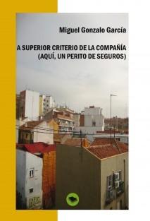 A SUPERIOR CRITERIO DE LA COMPAÑÍA (AQUÍ, UN PERITO DE SEGUROS)