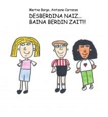 DESBERDINA NAIZ... BAINA BERDIN ZAIT!!!