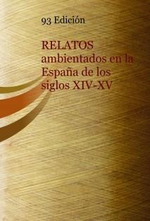 93 Edición: RELATOS ambientados en la España de los siglos XIV-XV