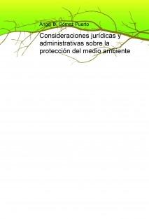 Consideraciones jurídicas y administrativas sobre la protección del medio ambiente