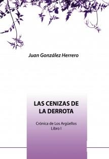 Crónica de Los Argüellos Libro I Las Cenizas de la Derrota