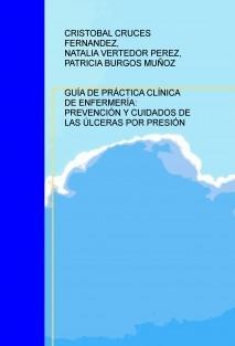 GUÍA DE PRÁCTICA CLÍNICA DE ENFERMERÍA: PREVENCIÓN Y CUIDADOS DE LAS ÚLCERAS POR PRESIÓN