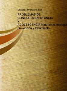 PROBLEMAS DE CONDUCTA EN INFANCIA Y ADOLESCENCIA.Naturaleza,etiologia, prevención y tratamiento