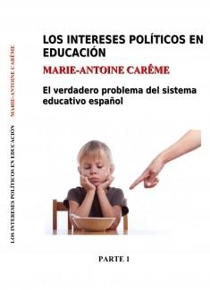Los intereses políticos en educación. Parte 1 versión para imprimir (A5)