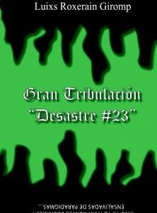 Gran Tribulación -Desastre #23-