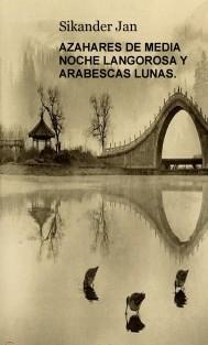 AZAHARES DE MEDIA NOCHE LANGOROSA Y ARABESCAS LUNAS