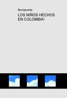 LOS NIÑOS HECHOS EN COLOMBIA!