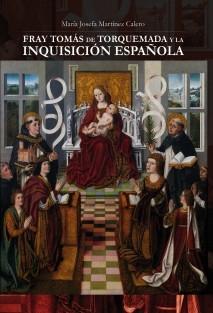 Fray Tomás de Torquemada y la Inquisición Española