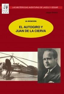 La aviación: El autogiro y Juan de la Cierva