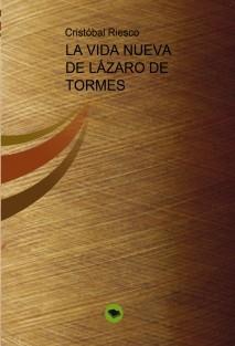 LA VIDA NUEVA DE LÁZARO DE TORMES