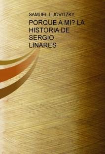 PORQUE A MI? LA HISTORIA DE SERGIO LINARES