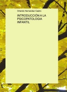 INTRODUCCIÓN A LA PSICOPATOLOGIA INFANTIL