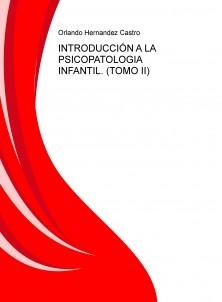 INTRODUCCIÓN A LA PSICOPATOLOGIA  INFANTIL. (TOMO II)