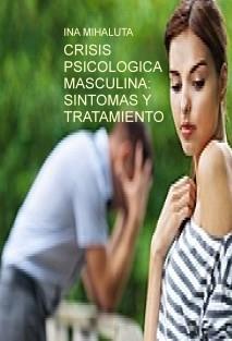 CRISIS PSICOLOGICA  MASCULINA: SINTOMAS Y TRATAMIENTO